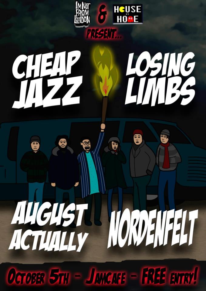 Cheap Jazz. Losing Limbs. August Actually. Nordenfelt. Oct 5th 2012. Jamcafe