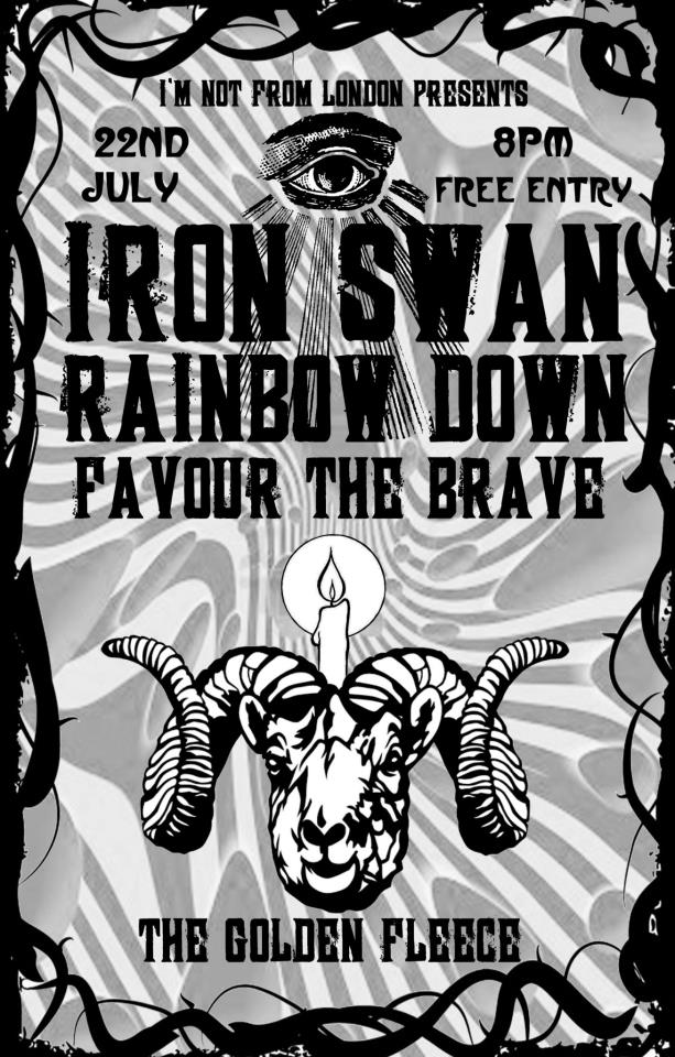 Iron Swan. Rainbow Down. The Golden Fleece. 22nd July 2012