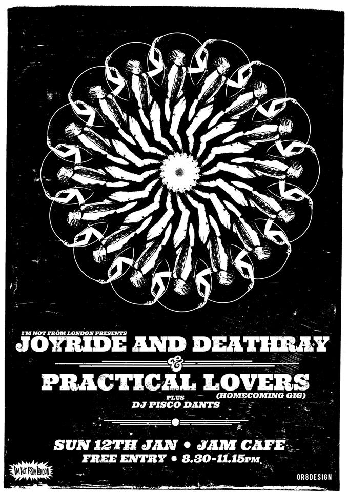 Joyride and Death. Practical Lovers. 12th Jan. Jamcafe
