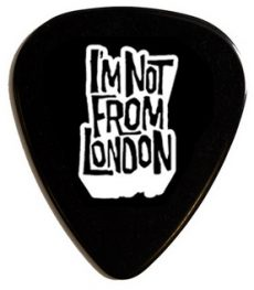 I'm Not From London Guitar Pick