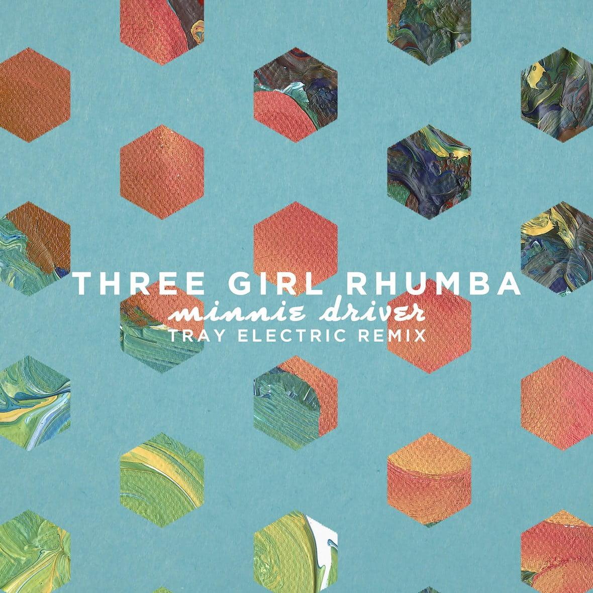 Three Girl Rhumba - Minnie Driver (Tray Electric Remix)