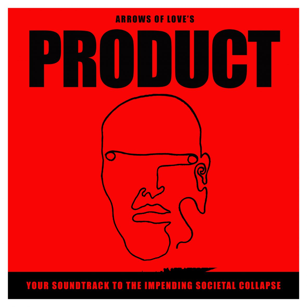 Arrows Of Love - 'Product: Your Soundtrack To The Impending Societal Collapse'