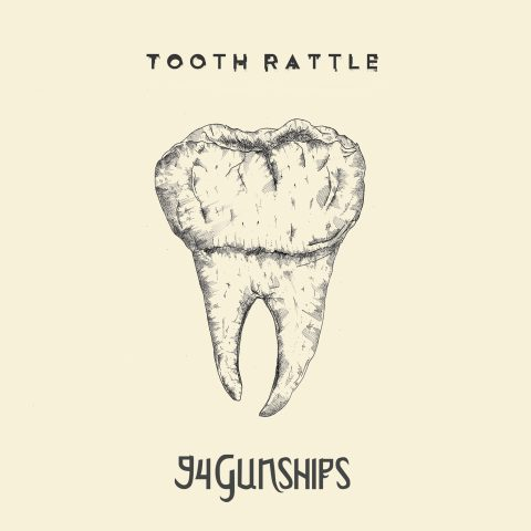 'Tooth Rattle' - the new EP by 94 Gunships
