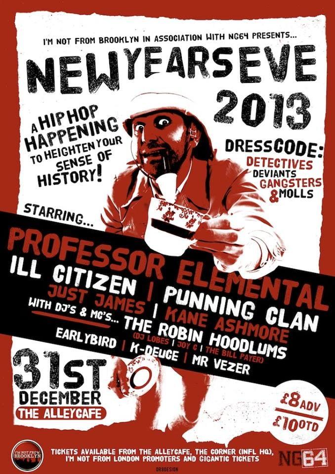 NYE 2013 Professor Elemental. Ill Citizen