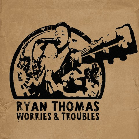 Ryan Thomas - Worries & Troubles Cover Art