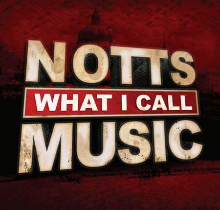 Notts What I Call Music