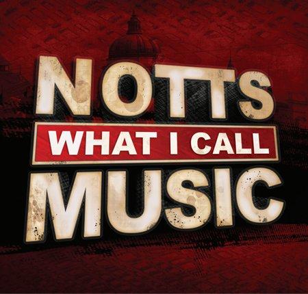 Notts What I Call Music