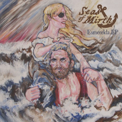 """Esmerelda"" EP - Seas Of Mirth"