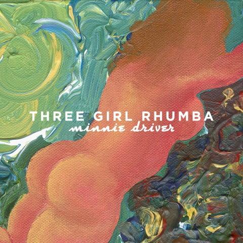 """Minnie Driver"" by Three Girl Rhumba"